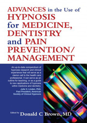 Picture of Advances in the Use of Hypnosis for Medicine, Dentistry and Pain Prevention/Management