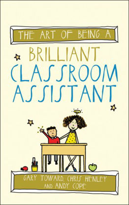 Picture of The Art of Being a Brilliant Classroom Assistant