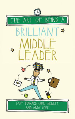 Picture of The Art of Being a Brilliant Middle Leader