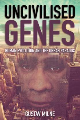 Picture of Uncivilised Genes