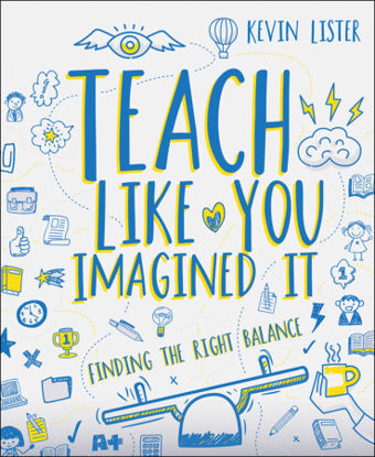 Picture of Teach Like You Imagined It