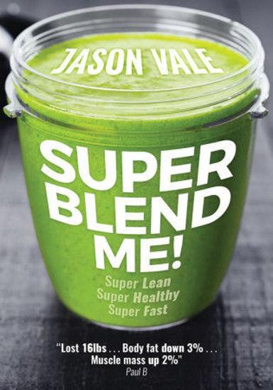 Super Blend Me by Jason Vale