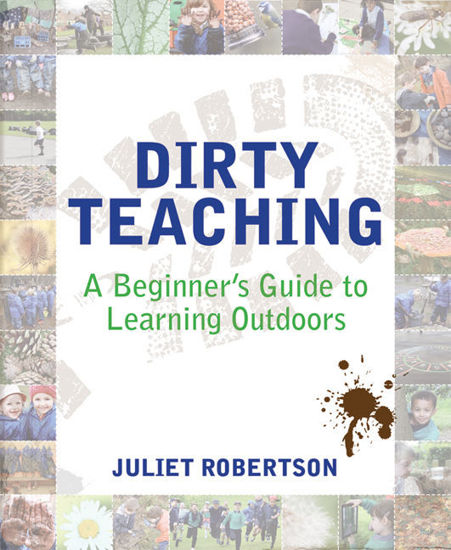 Dirty Teaching - A Beginners Guide to Learning Outdoors